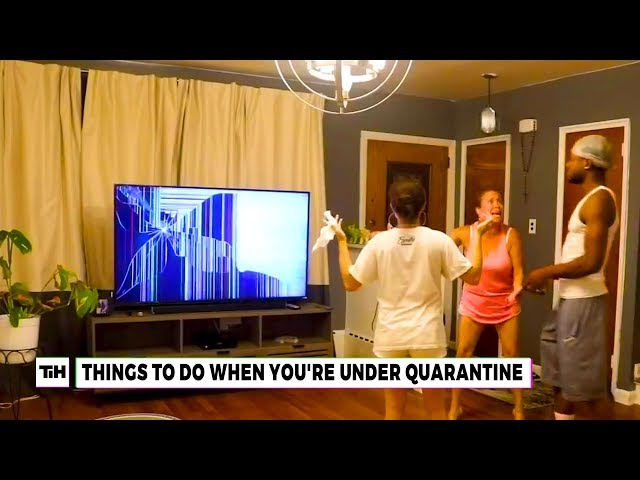 Things to Do When You're Under Quarantine | This is Happening