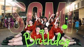 [KPOP IN PUBLIC CHALLENGE] SOMI (전소미) - 'BIRTHDAY' (벌스데이) |커버댄스 Dance Cover| By B-Wild From Vietnam