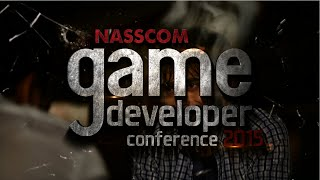 Nasscom Game Developers Conference 2015!! Sneak Peak