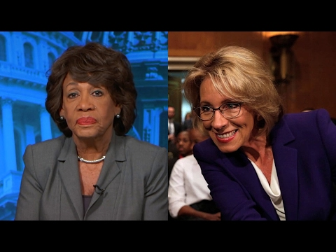 Rep. Maxine Waters: DeVos is a Billionaire Wannabe Teacher Who Doesn