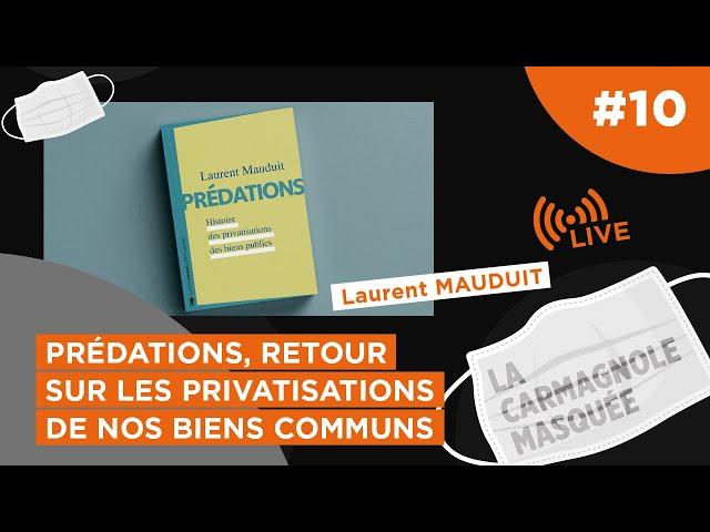 Laurent Mauduit, Prédations : Privatisation, Nationalisation, Communs