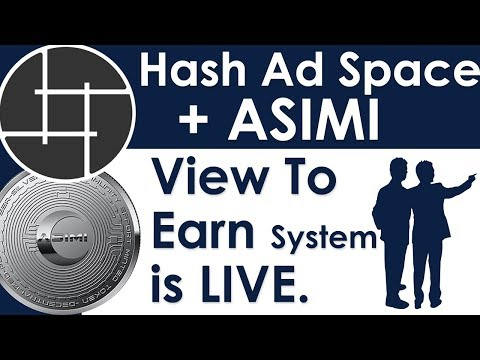 Hashing Ad Space + ASIMI - View To Earn System Is LIVE !