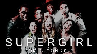 Supergirl Cast | Funny Moments | Comic Con 2017