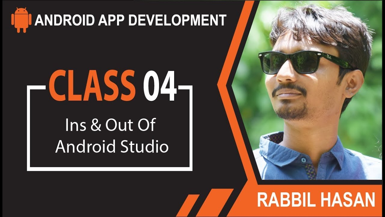 Android App Development Bangla Tutorial | Class 04 Ins And Outs Of Android Studio