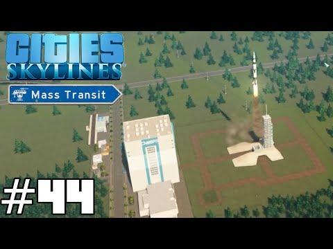 Cities: Skylines Mass Transit #44 - Rocket Launch