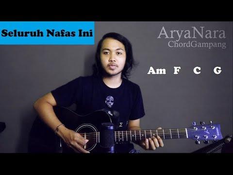 Chord Gampang (Seluruh Nafas Ini - Last Child) By Arya Nara (Tutorial Gitar) Untuk Pemula