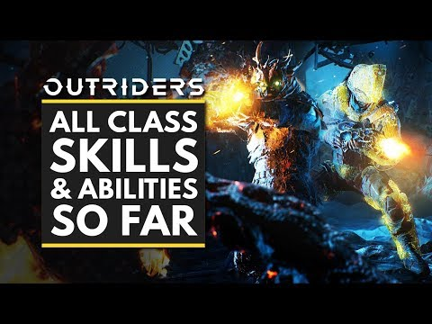 OUTRIDERS   All Classes Abilities, Skills & Traits – Pyromancer, Trickster & Devastator