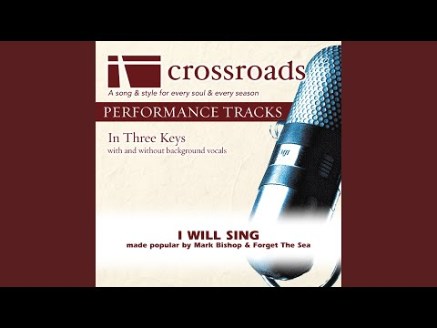 I Will Sing (Performance Track Low with Background Vocals)