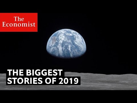 What will be the biggest stories of 2019? | Part Two | The Economist