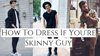 SKINNY GUYS Fashion Tips To Look STYLISH (How To Dress If You're Skinny) - Top 26 Styles Of 2019