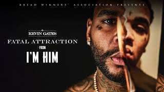 Kevin Gates - Fatal Attraction [ Audio]