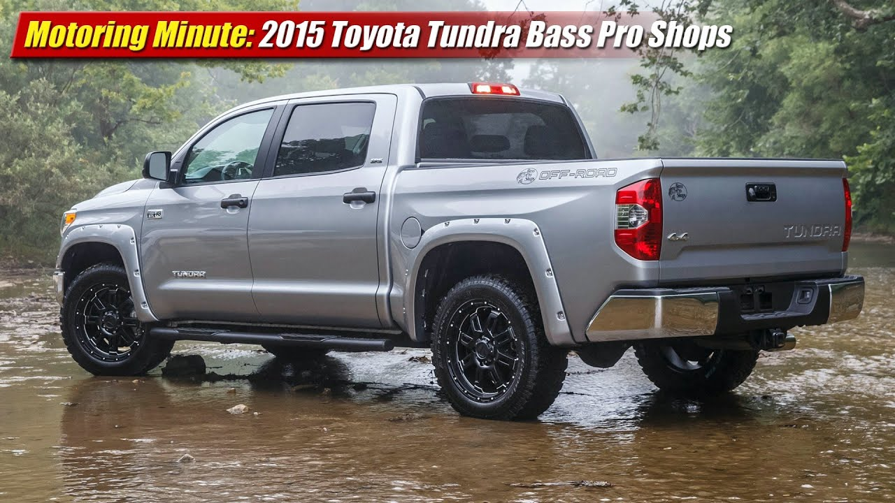 Motoring Minute 2015 Toyota Tundra Bass Pro Shops Off