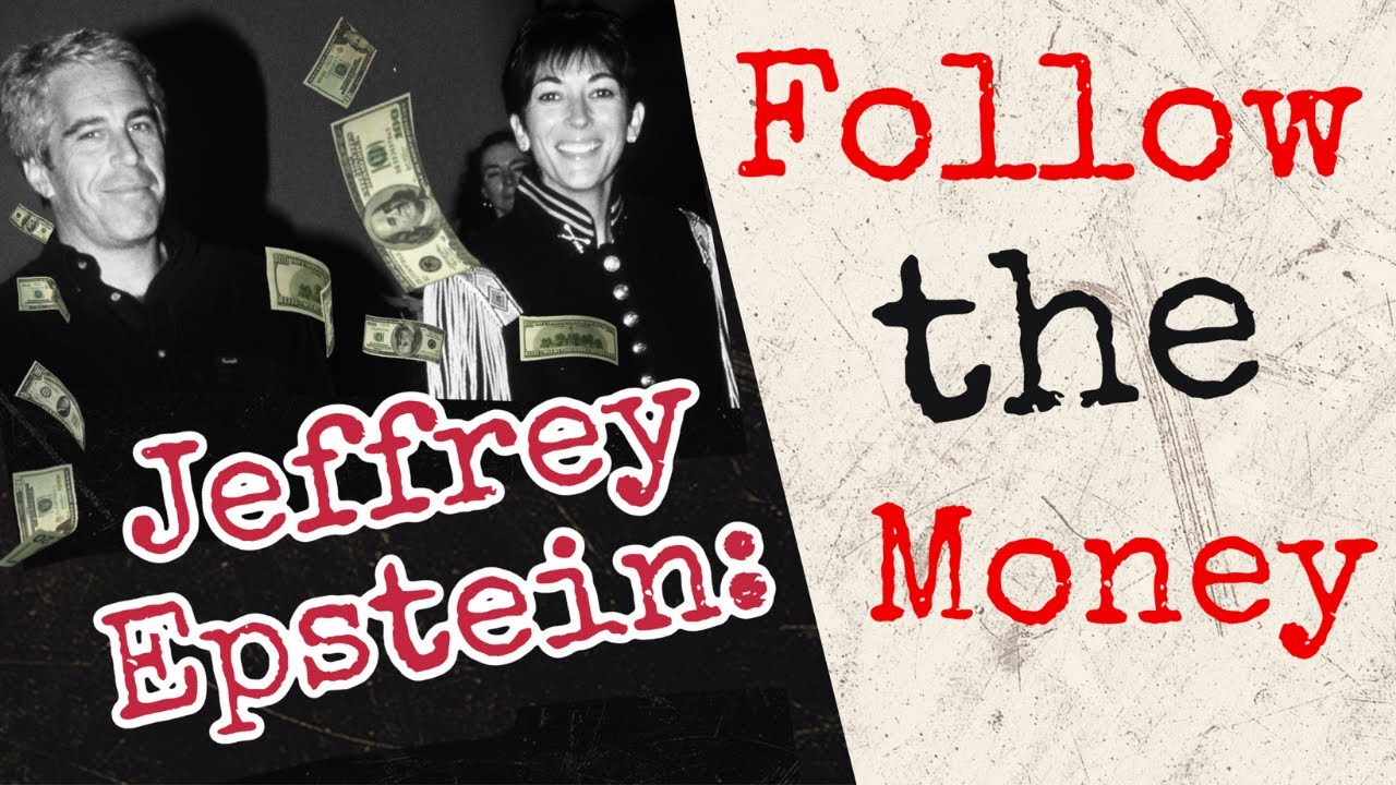 The Jeffrey Epstein Exposé Part 1: Follow the Money