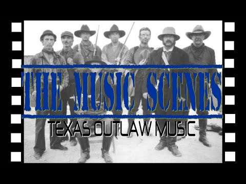 The Music Scenes - TEXAS OUTLAW MUSIC -