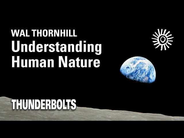 Wal Thornhill: Understanding Human Nature | Thunderbolts