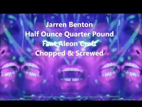 Jarren Benton-Half Ounce Quarter Pound Feat. Aleon Craft (Chopped & Screwed by G5 Smiley)