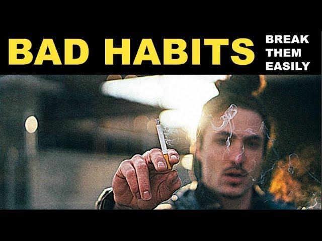 How To Break Bad Habits 5 Easy Ways To Overcome Bad Habits Addictions
