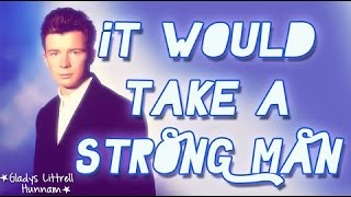 It would take a strong strong man - Rick Astley (Subtitulos en español)
