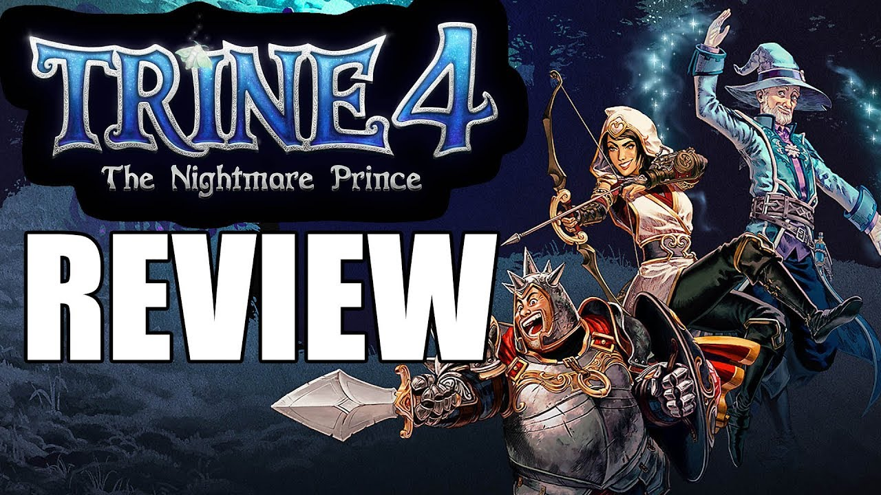 Trine 4: The Nightmare Prince Review - The Final Verdict (Video Game Video Review)