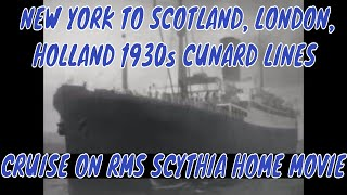 NEW YORK TO SCOTLAND, LONDON, HOLLAND  1930s CUNARD LINES CRUISE ON RMS SCYTHIA  HOME MOVIE  53024