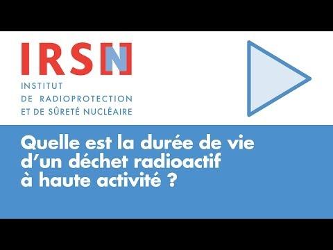 Quelle est la durée de vie d'un déchet radioactif à haute activité ?