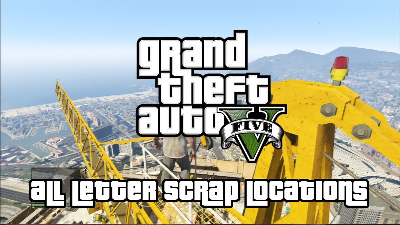 Grand Theft Auto V   All Letter Scrap Locations (A Mystery, Solved