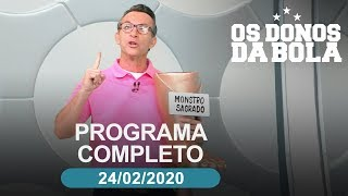 Os Donos da Bola - 24/02/2020 - Programa completo