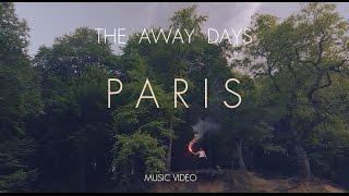 the away days paris official music video