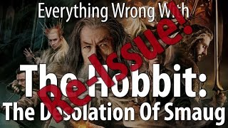 Re-Issue: Everything Wrong With The Hobbit: The Desolation Of Smaug