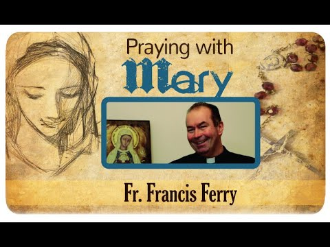 Praying with Mary: Fr. Francis Ferry