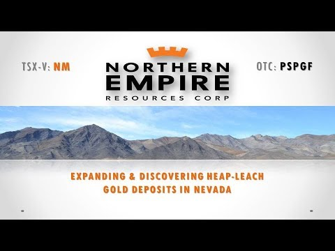 NORTHERN EMPIRE | Expanding and Discovering Heap Leach Gold Deposits in Nevada