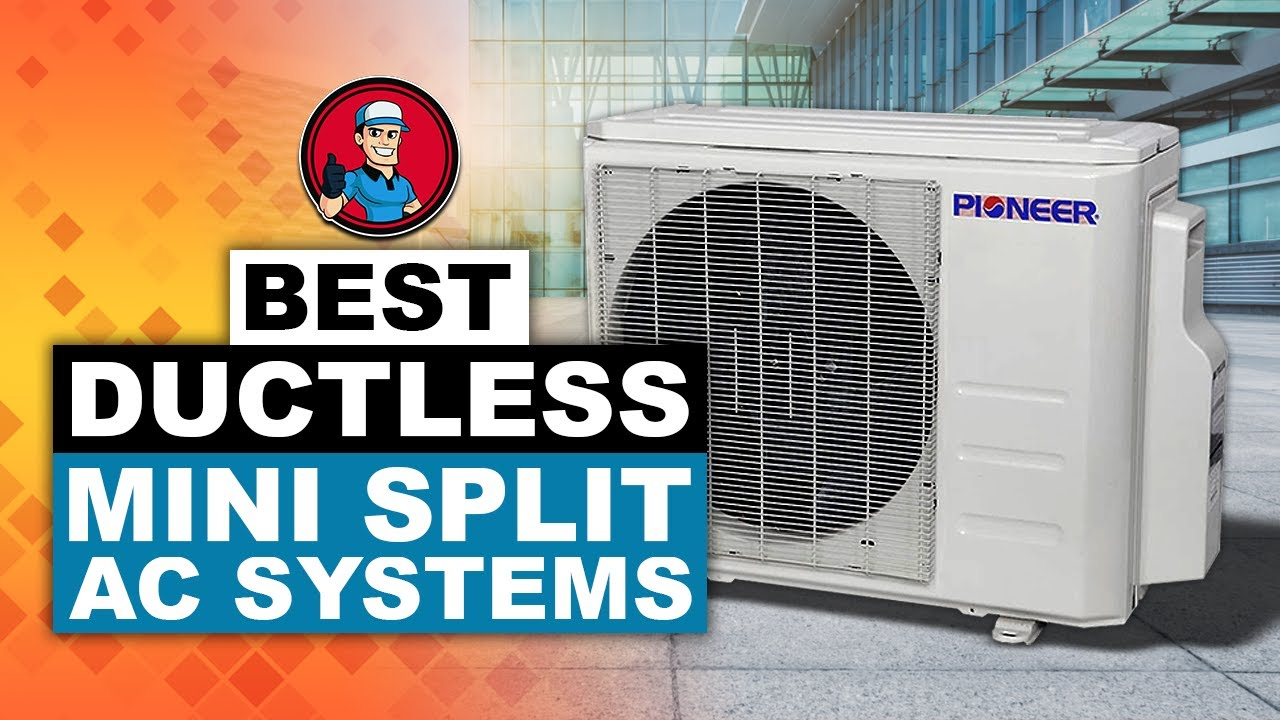 The Best Ductless Mini Split Ac Systems 2020 Review Hvac Training 101 Youtube