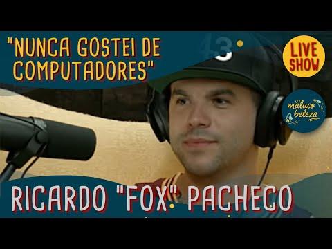 """Maluco Beleza LIVESHOW - Ricardo """"FOX"""" Pacheco"""