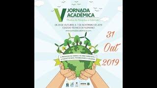 V Jornada Acadêmica - 31/10/2019 (Terceiro Dia)