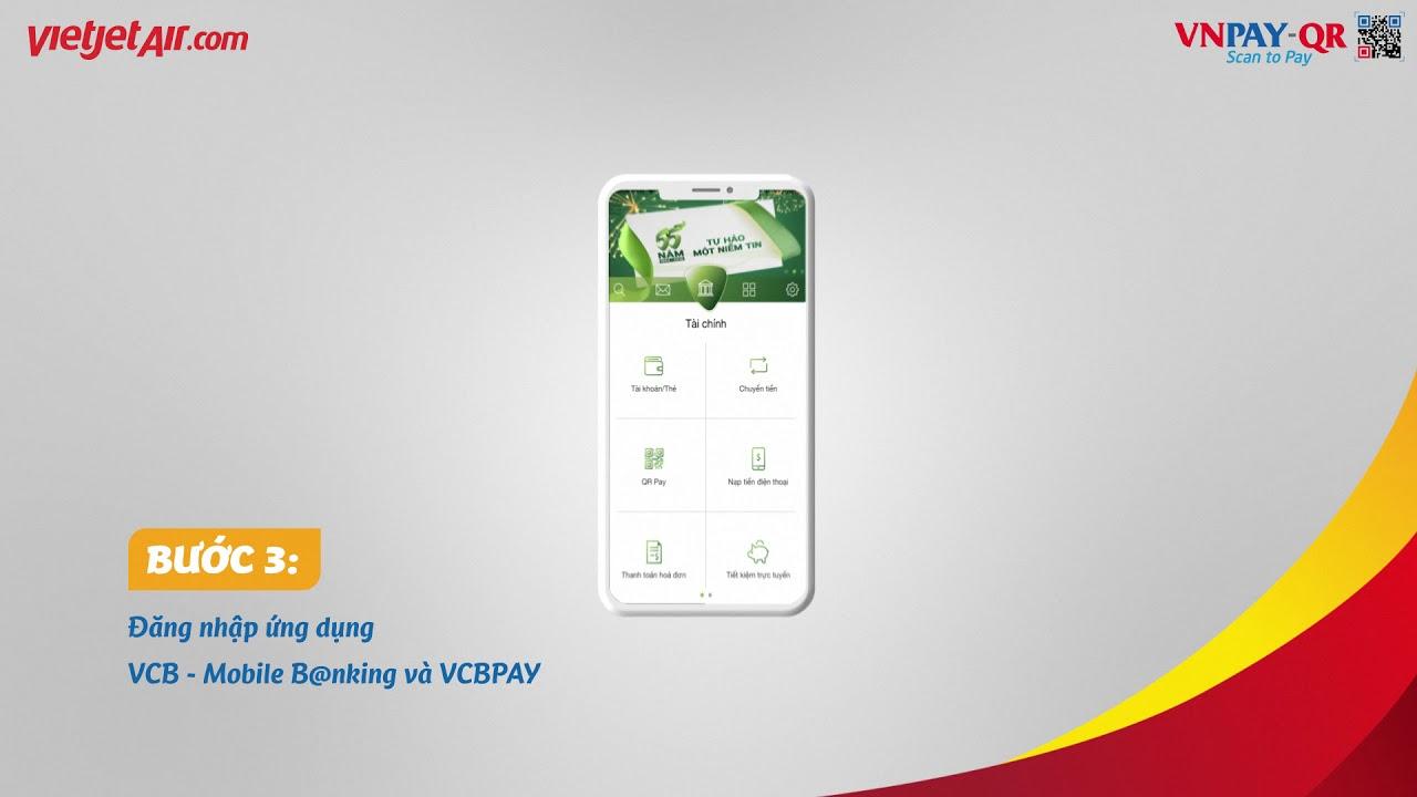 Thanh toán vé máy bay Vietjet bằng QR Pay trên ứng dụng VCB-Mobile B@nking