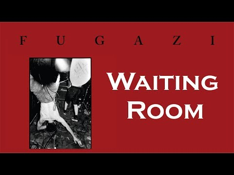 Fugazi - Waiting Room [Lyrics]