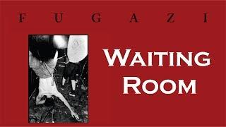 Fugazi Waiting Room Lyrics