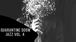 Quarantine Doom Jazz Vol. 4 [Signora Ward Records]