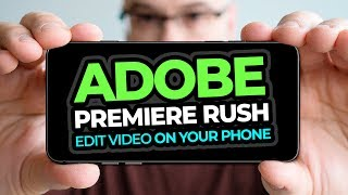 Adobe Premiere Rush - What You Need To Know (Smartphone Editing App)