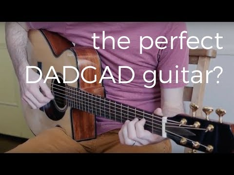 dadgad - is this the  perfect guitar for dadgad? (2018)