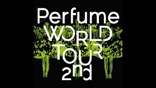 Perfume WORLD TOUR 2nd (Part1)
