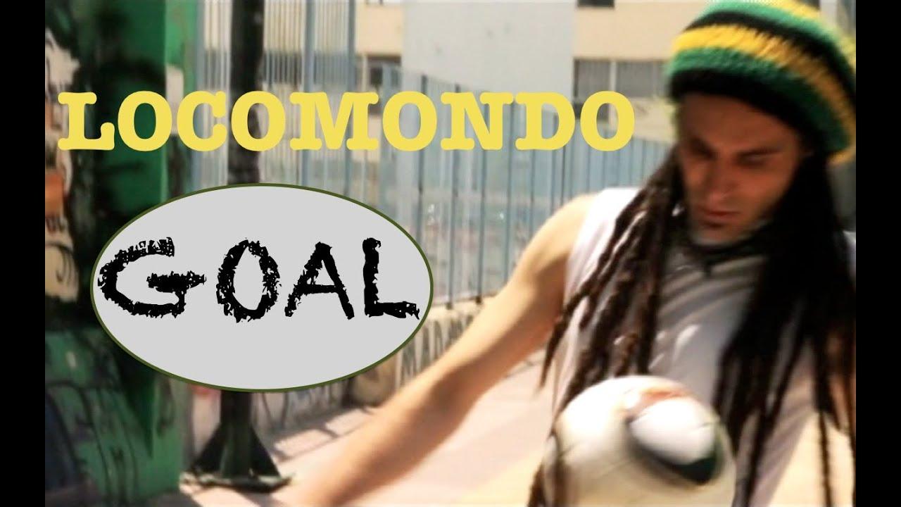 Download Locomondo - Goal - Official Video Clip