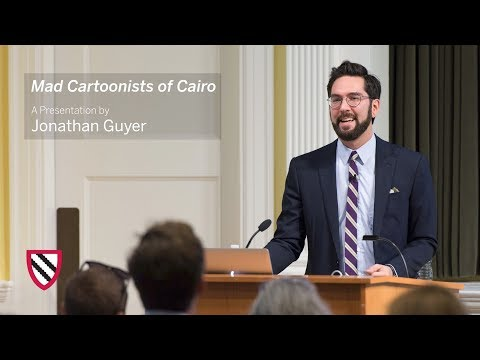 The Mad Cartoonists of Cairo | Jonathan Guyer || Radcliffe Institute