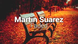 Martin Suarez - Faded [Bass Boosted]