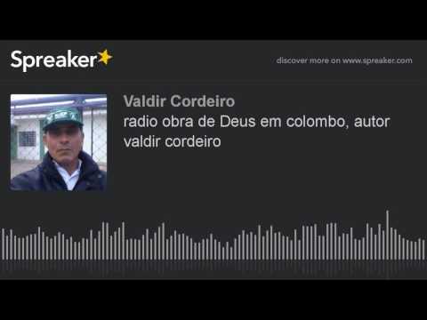 radio obra de Deus em colombo, autor valdir cordeiro (made with Spreaker)