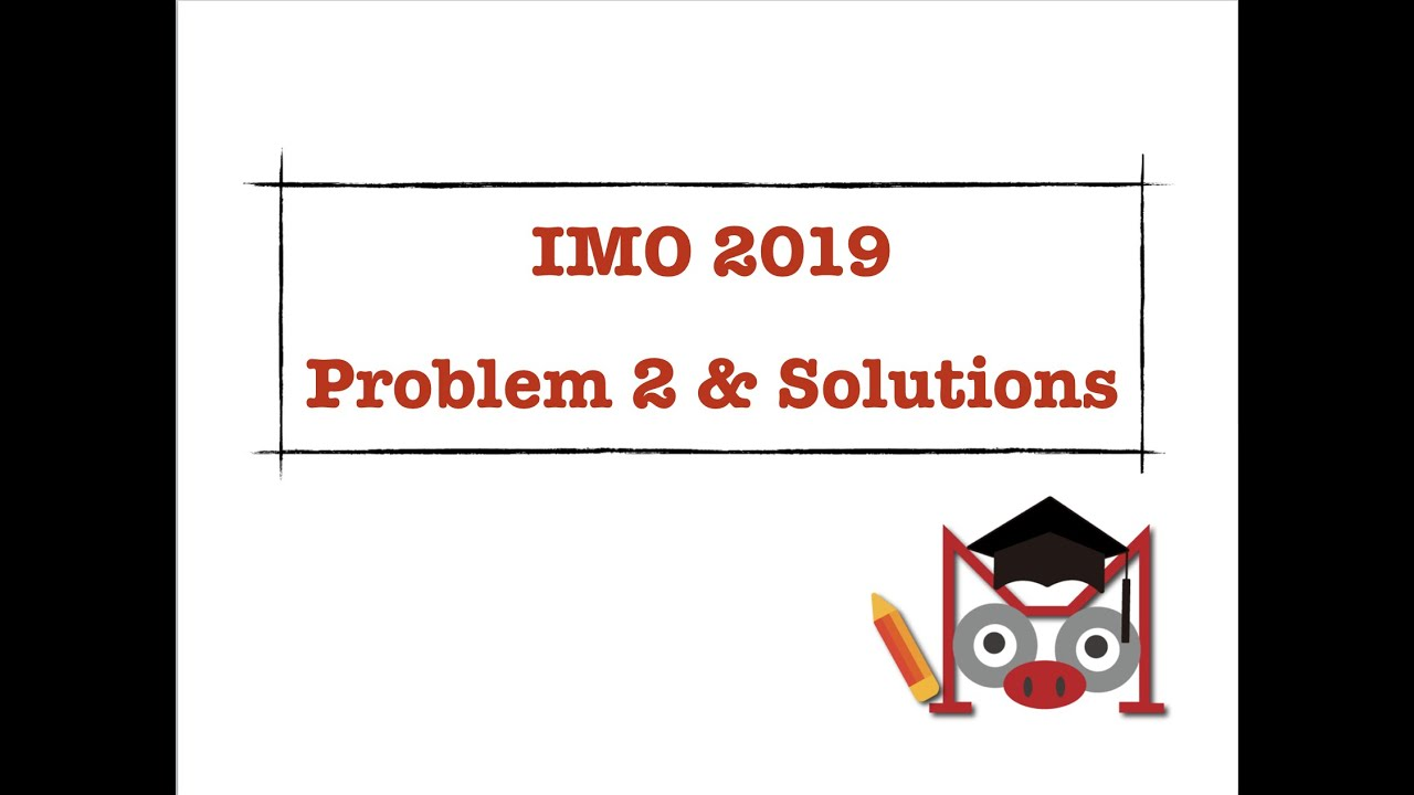 2019 IMO Problem 2 Solution