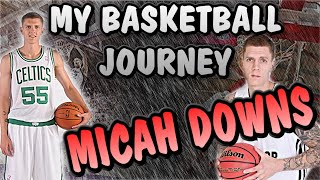 Micah Downs | My Basketball Journey | Podcast #5 | McDonald's Game, Kansas, Gonzaga, NBA, Overseas