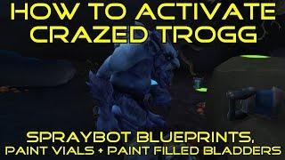 WoW BfA 8.2 How to Activate Crazed Trogg - drops Spraybot Blueprints + Paint Vials