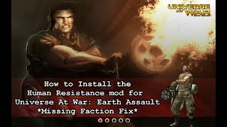 How to Install Human Resistance Mod for Universe at War: Earth Assault - Missing Faction Fix - 2018