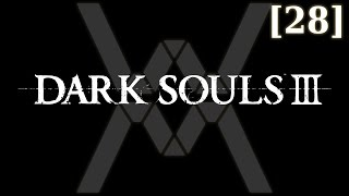 Dark Souls 3 - прохождение/гайд [28] - Великий Архив / Grand Archives